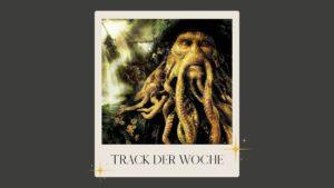 Textgrafik Track der Woche mit einem Bild von Davy Jones aus dem Film Fluch der Karibik