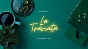 Titelbild: Opern Quickie La Traviata - Giuseppe Verdi auf grünem Hintergrund