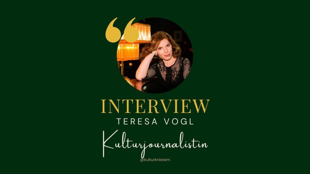 Interview: Teresa Vogl, Kulturjournalistin